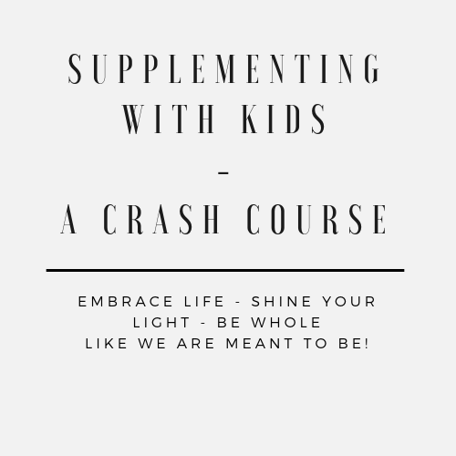Supplementing with Kids – A Crash Course
